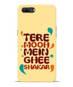 Tere Muh Mein Ghee Oppo Realme C1 Mobile Cover