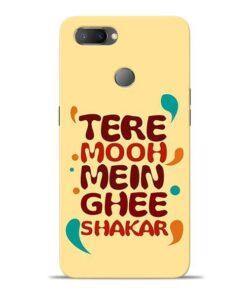 Tere Muh Mein Ghee Oppo Realme U1 Mobile Cover