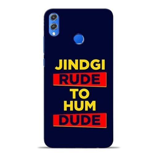 Zindagi Rude Honor 8X Mobile Cover