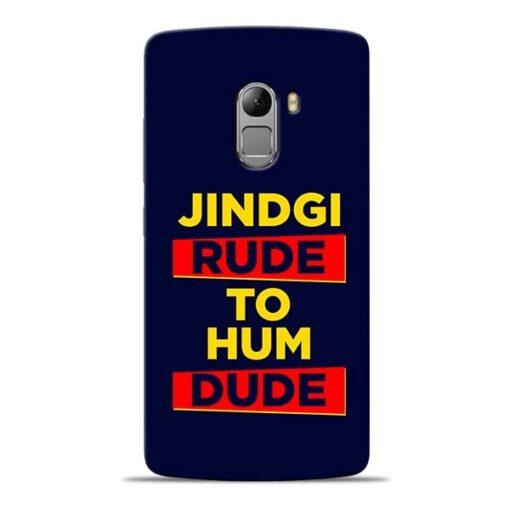 Zindagi Rude Lenovo K4 Note Mobile Cover
