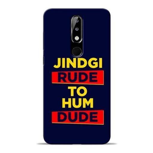 Zindagi Rude Nokia 5.1 Plus Mobile Cover
