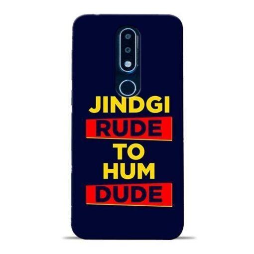 Zindagi Rude Nokia 6.1 Plus Mobile Cover