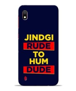 Zindagi Rude Samsung A10 Mobile Cover