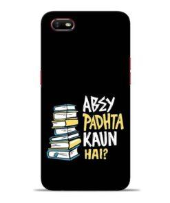 Abey Padhta Koun Oppo A1K Mobile Cover
