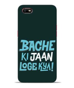 Bache Ki Jaan Louge Oppo A1K Mobile Cover
