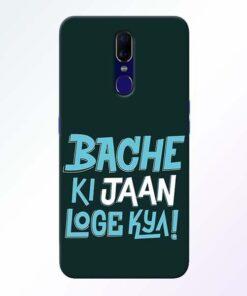Bache Ki Jaan Louge Oppo F11 Mobile Cover