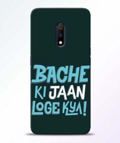 Bache Ki Jaan Louge Realme X Mobile Cover