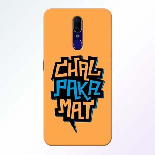 Chal Paka Mat Oppo F11 Mobile Cover