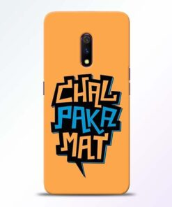 Chal Paka Mat Realme X Mobile Cover