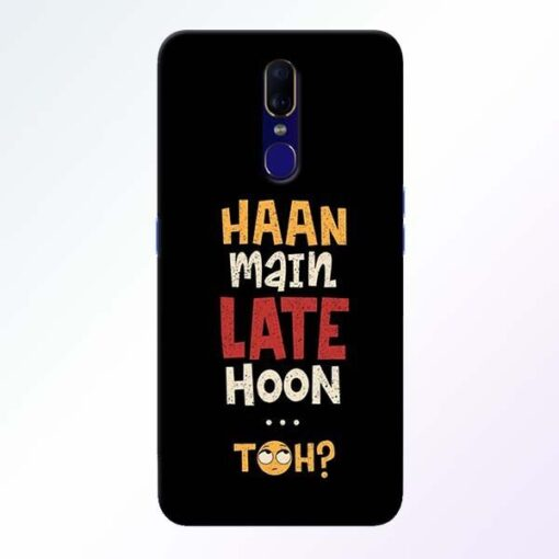 Haan Main Late Hoon Oppo F11 Mobile Cover