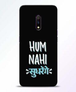 Hum Nahi Sudhrenge Realme X Mobile Cover