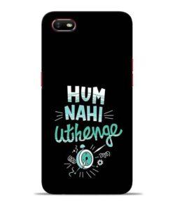 Hum Nahi Uthenge Oppo A1K Mobile Cover