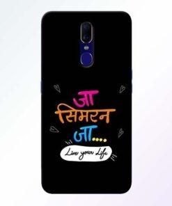 Jaa Simran Jaa Oppo F11 Mobile Cover