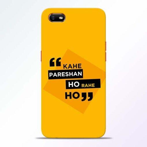 Kahe Pareshan Oppo A1K Mobile Cover