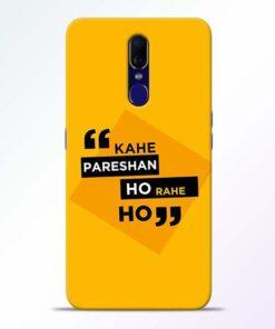 Kahe Pareshan Oppo F11 Mobile Cover