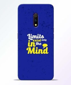 Limits Exist Realme X Mobile Cover