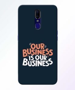Our Business Is Our Oppo F11 Mobile Cover