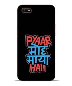 Pyar Moh Maya Hai Oppo A1K Mobile Cover