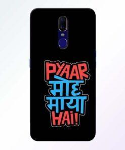 Pyar Moh Maya Hai Oppo F11 Mobile Cover