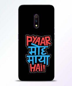 Pyar Moh Maya Hai Realme X Mobile Cover
