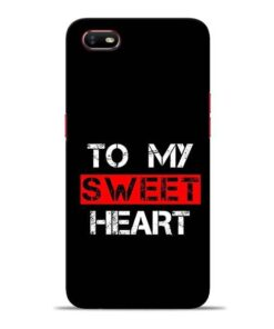 To My Sweet Heart Oppo A1K Mobile Cover