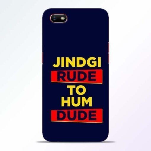 Zindagi Rude Oppo A1K Mobile Cover