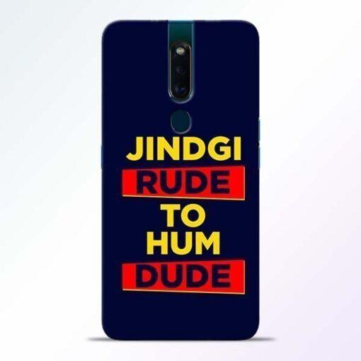Zindagi Rude Oppo F11 Pro Mobile Cover