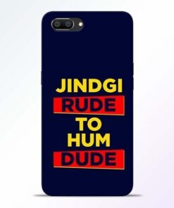 Zindagi Rude Realme C1 Mobile Cover
