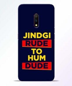 Zindagi Rude Realme X Mobile Cover