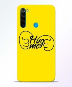 Hug Me Hand Xiaomi Redmi Note 8 Mobile Cover