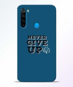 Never Give Up Xiaomi Redmi Note 8 Mobile Cover