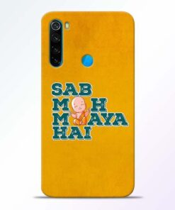 Sab Moh Maya Xiaomi Redmi Note 8 Mobile Cover