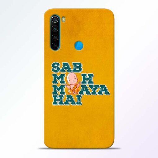 Sab Moh Maya Xiaomi Redmi Note 8 Mobile Cover