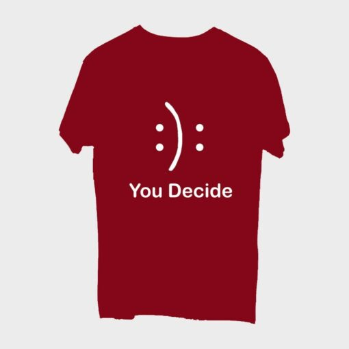 You Decide T-shirt for Men - Mehroon
