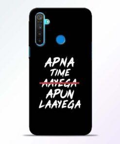 Apna Time Apun Realme 5 Mobile Cover