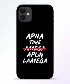 Apna Time Apun iPhone 11 Mobile Cover