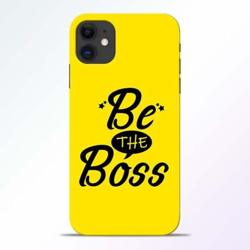 Be The Boss iPhone 11 Mobile Cover