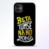 Beta Tumse Na iPhone 11 Mobile Cover