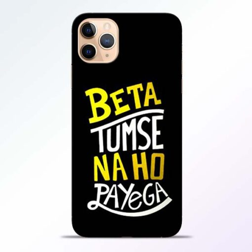Beta Tumse Na iPhone 11 Pro Mobile Cover