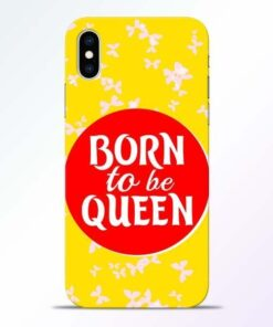 Born Queen iPhone XS Mobile Cover