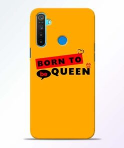 Born to Queen Realme 5 Mobile Cover
