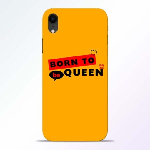 Born to Queen iPhone XR Mobile Cover