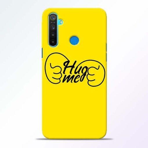 Hug Me Hand Realme 5 Mobile Cover