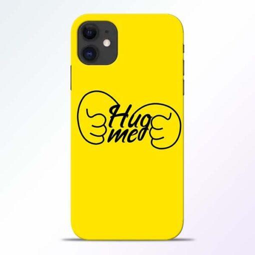 Hug Me Hand iPhone 11 Mobile Cover