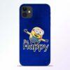 I am Happy Minion iPhone 11 Mobile Cover
