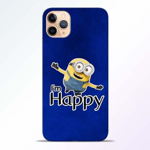 I am Happy Minion iPhone 11 Pro Mobile Cover