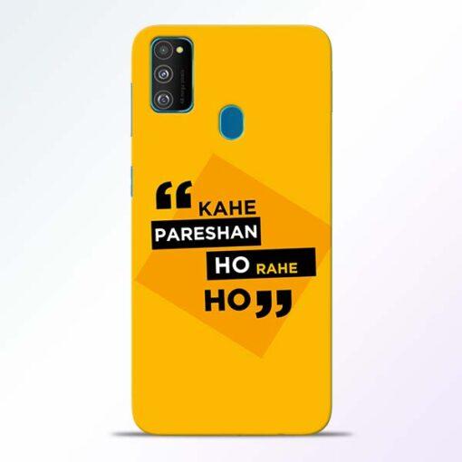 Kahe Pareshan Samsung Galaxy M30s Mobile Cover