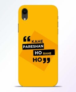 Kahe Pareshan iPhone XR Mobile Cover