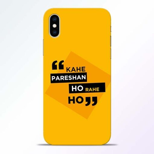 Kahe Pareshan iPhone XS Mobile Cover