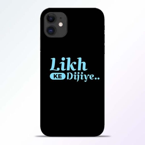 Likh Ke Dijiye iPhone 11 Mobile Cover